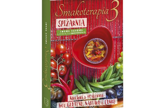 """Iwona Zasuwa  """"Smakoterapia 3"""": czyli wszystko o przetworach kuchni roślinnej"""